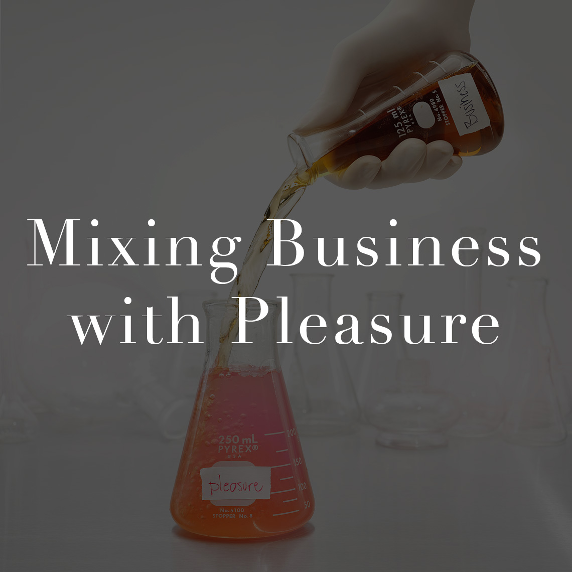 Mixing Business with Pleasure